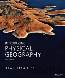 Kniha Introducing Physical Geography - Alan Strahler