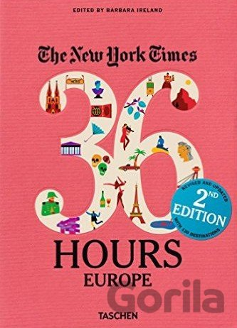 Kniha The New York Times: 36 Hours Europe, 2nd Edit... (Barbara Ireland) - Barbara Ireland