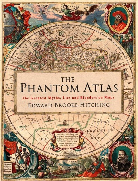 Kniha The Phantom Atlas: The Greatest Myths, Lies a... (Edward Brooke-Hitching) - Edward Brooke-Hitching
