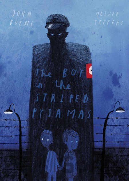 Kniha The Boy in the Striped Pyjamas: 10th Annivers... (John Boyne, Oliver Jeffers) - John Boyne, Oliver Jeffers