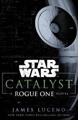 Kniha Star Wars: Catalyst: A Rogue One Story (Hardc... (James Luceno) - James Luceno
