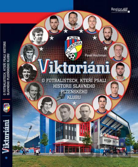 007e42d60bab5 Kniha Viktoriáni - O fotbalistech, kteří psali historii slavného plzeňsého  klubu (Pave - Pavel
