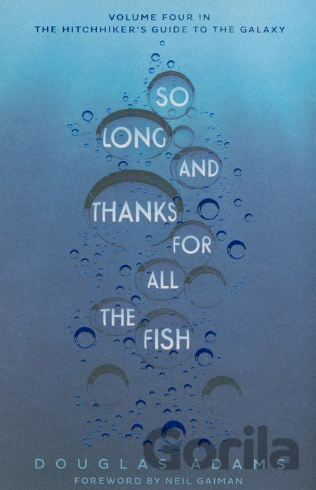 Kniha So Long, and Thanks for All the Fish (Douglas Adams) - Douglas Adams