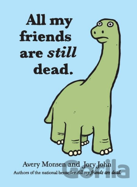 Kniha All My Friends Are Still Dead (Jory John) (Hardcover) - Avery Monsen, John Jory