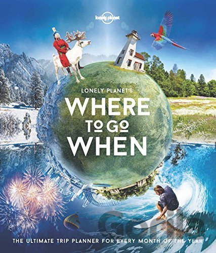 Kniha Lonely Planet's Where To Go When (Lonely Planet) (Hardcover) -