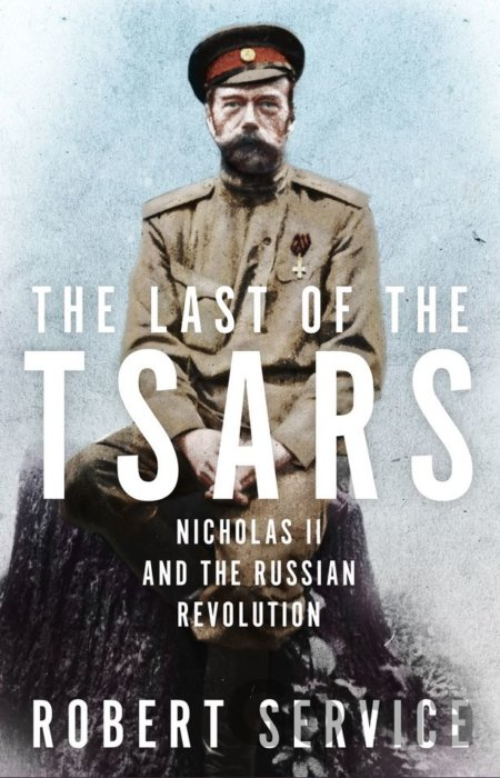Kniha The Last of the Tsars: Nicholas II and the Ru... (Robert Service) - Robert Service