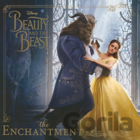Kniha Beauty and the Beast: The Enchantment (Disney... (Eric Geron, Disney Book Group) - Eric Geron