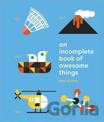 Kniha Incomplete Book of Awesome Things (Wee Society) (Hardcover) -