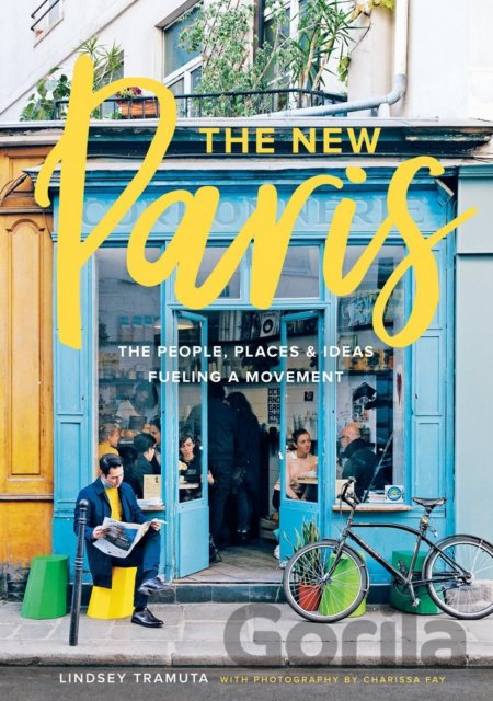 Kniha The New Paris: The People, Places, and Ideas... (Lindsey Tramuta, Charissa Fay) - Lindsey Tramuta