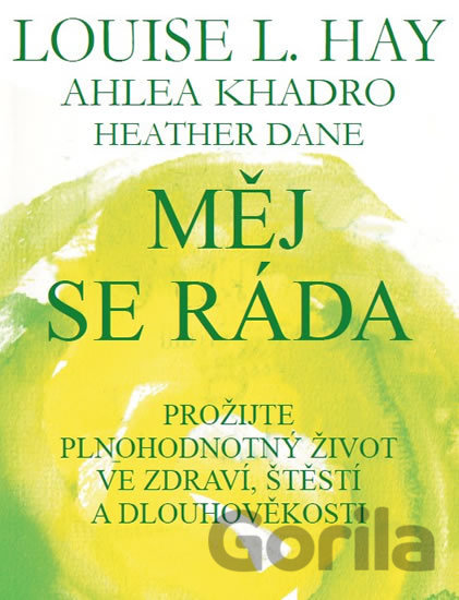 Kniha Měj se ráda (Hay Louise L., Kadro Ahlea, Dane Heather) - Louise L. Hay, Ahleou Khadro, Heather Dane