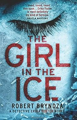 Kniha The Girl in the Ice: A gripping serial killer... (Robert Bryndza) - Robert Bryndza