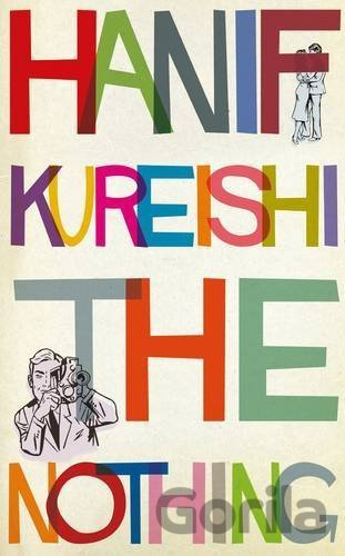 Kniha The Nothing (Hanif Kureishi) (Hardcover) - Hanif Kureishi
