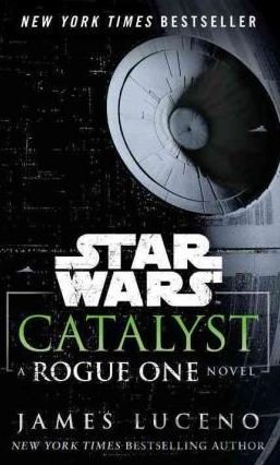 Kniha Star Wars: Catalyst: A Rogue One Novel (Paper... (Luceno James) - James Luceno
