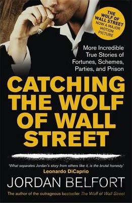 Kniha Catching the Wolf of Wall Street: More Incred... (Jordan Belfort) - Jordan Belfort