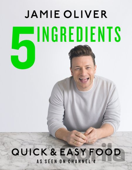 Kniha 5 Ingredients - Quick & Easy Food (Hardco... (Jamie Oliver) - Jamie Oliver