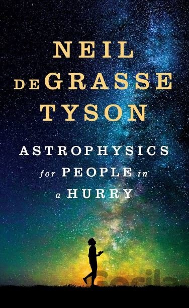 Kniha Astrophysics for People in a Hurry (Hardcover... (Neil Degrasse Tyson) - Neil deGrasse Tyson