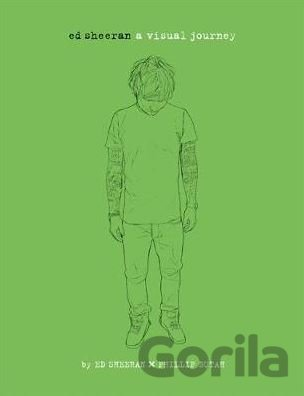 Kniha Ed Sheeran: A Visual Journey (Ed Sheeran Limited (FSO Ed Sheeran), Phillip Butah - Ed Sheeran