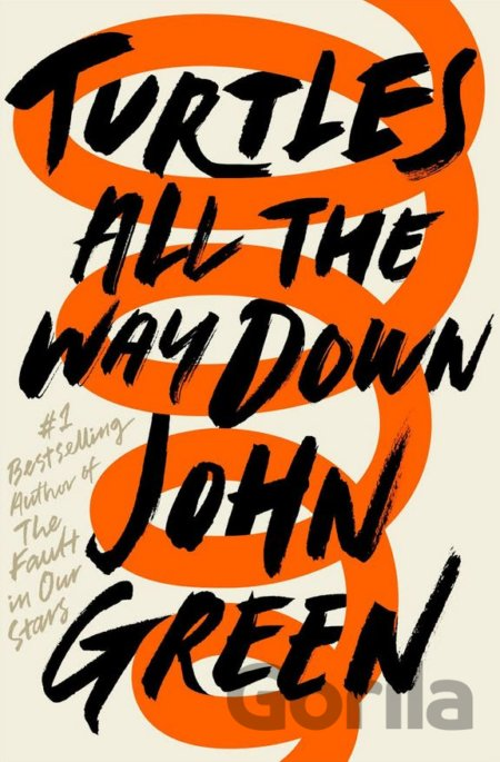 Kniha Turtles All the Way Down (John Green) (Hardcover) - John Green