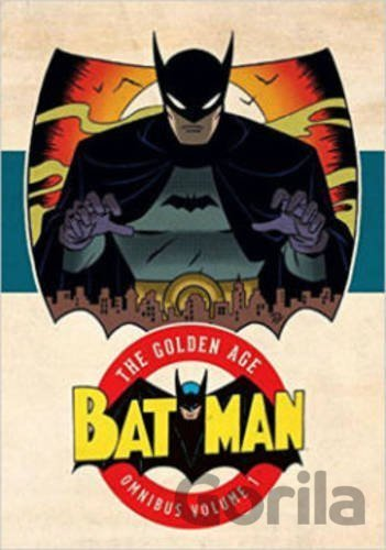 Kniha Batman The Golden Age Omnibus HC Vol 01 (Hard... (Bob Kane, Jerry Robinson, Bill -