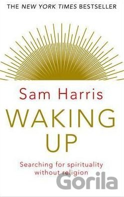 Kniha Waking Up: Searching for Spirituality Without Religion (Sam Harris) - Sam Harris