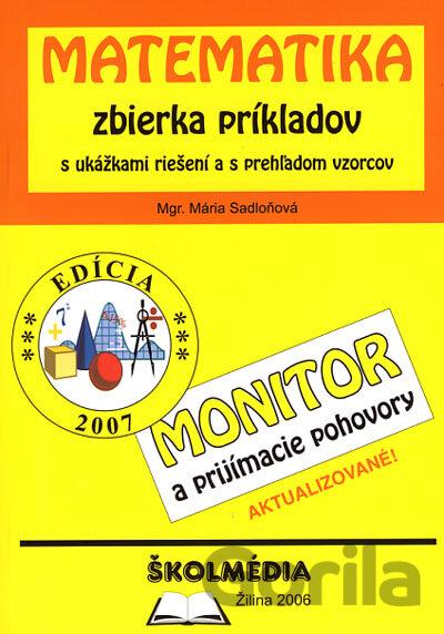 6b3cbee1e Kniha Matematika zbierka príkladov - Monitor a pp (Sadloňová M.) - Mária  Sadloňová