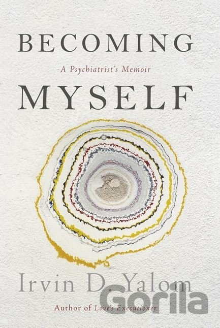 Kniha Becoming Myself (Irvin D. Yalom) - Irvin D. Yalom