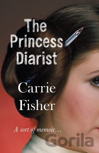 Kniha The Princess Diarist - Carrie Fisher