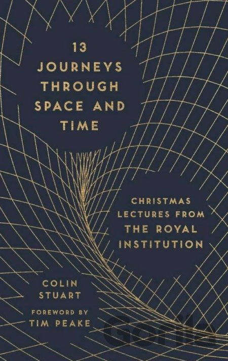 Kniha 13 Journeys Through Space and Time: Christmas... (Colin Stuart, Tim Peake) - Colin Stuart