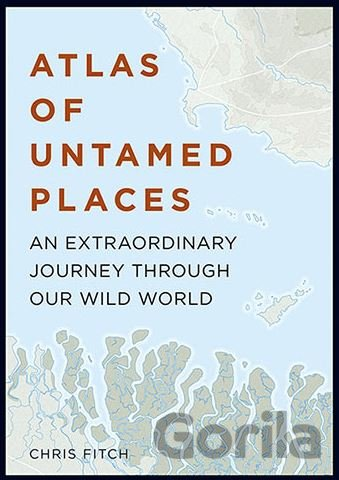 Kniha Atlas of Untamed Places (Chris Fitch) - Chris Fitch