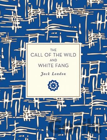Kniha The Call of the Wild and White Fang (Jack London) - Jack London