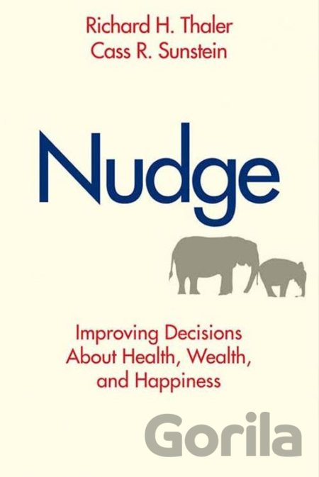 Kniha Nudge: Improving Decisions About Health, Weal... (Richard H Thaler, Cass R Sunst - Richard H. Thaler, Cass R. Sunstein