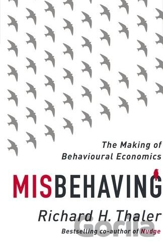 Kniha Misbehaving: The Making of Behavioural Econom... (Richard H Thaler) - Richard H. Thaler