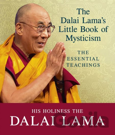 Kniha The Dalai Lama's Little Book of Mysticism (Dalai Lama) - Dalai Lama