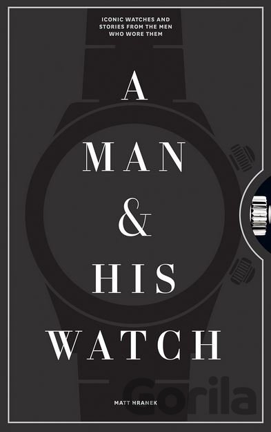 Kniha A Man and His Watch (Matthew Hranek) - Matthew Hranek