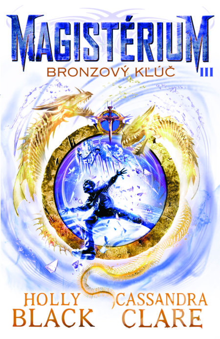 Kniha Bronzový kľúč (Magistérium 3) (Holly Black, Cassandra Clare) - Holly Black, Cassandra Clare