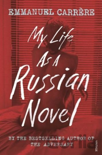 Kniha My Life as a Russian Novel - Emmanuel Carrère