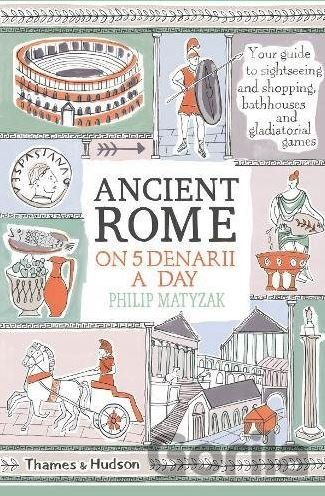 Kniha Ancient Rome on Five Denarii a Day - Philip Matyszak