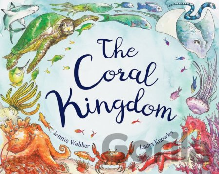 Kniha The Coral Kingdom (Laura Knowles, Jennie Webber) - Laura Knowles