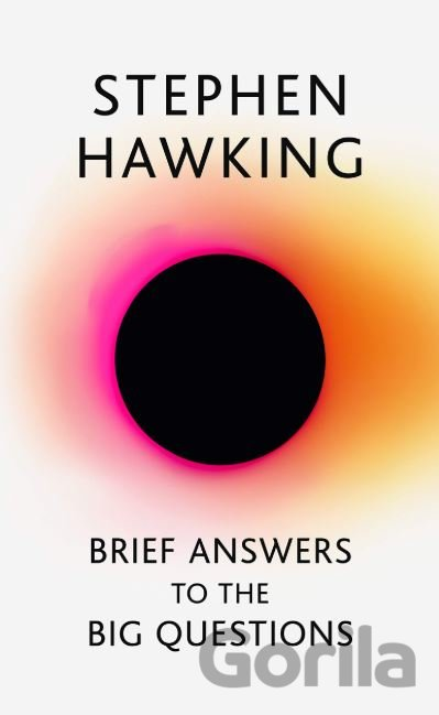 Kniha Brief Answers to the Big Questions (Stephen Hawking) - Stephen Hawking