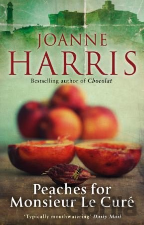 Kniha Peaches for Monsieur le Curé - Joanne Harris