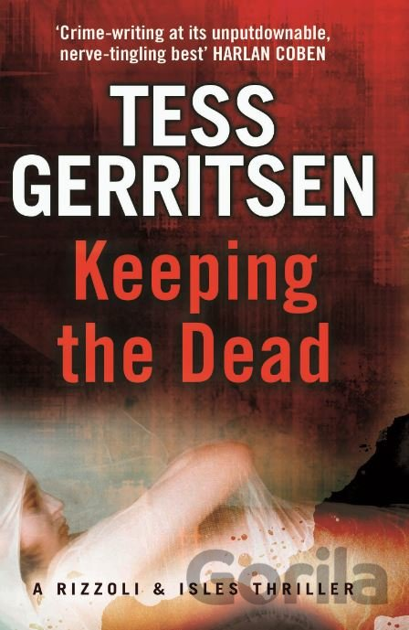 Kniha Keeping the Dead - Tess Gerritsen