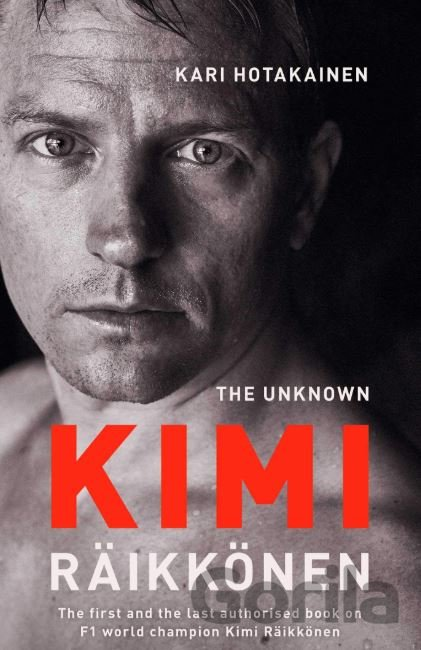 Kniha The Unknown Kimi Räikkönen - Kari Hotakainen