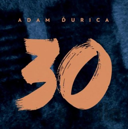 CD album Adam Ďurica: 30