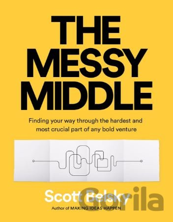 Kniha The Messy Middle - Scott Belsky