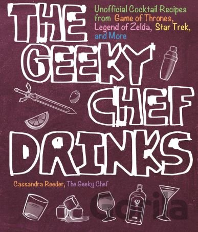 Kniha The Geeky Chef Drinks - Cassandra Reeder