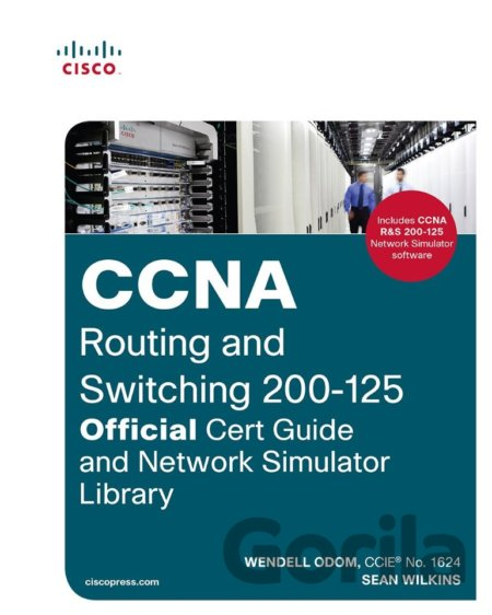 Kniha CCNA Routing and Switching 200-125 Official Cert Guide and Network Simulator Library - Wendell Odom, Sean Wilkins