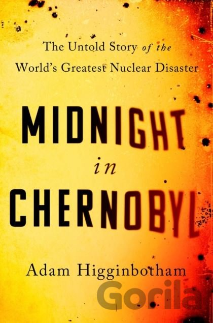 Kniha Midnight in Chernobyl - Adam Higginbotham