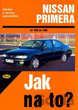 Kniha Nissan Primera 1990 - 1999 - Jak na to? - 71. (Mark Coombs) - Mark Coombs, Steve Rendle