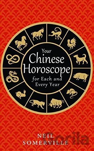 Kniha Your Chinese Horoscope for Each and Every Year - Neil Somerville