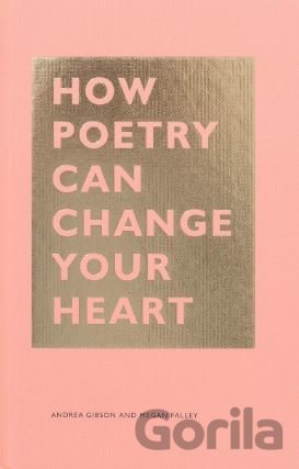 Kniha How Poetry Can Change Your Heart - Megan Falley, Andrea Gibson